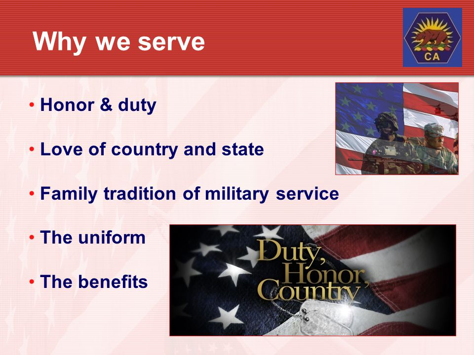 Why we serve Honor & duty Love of country and state