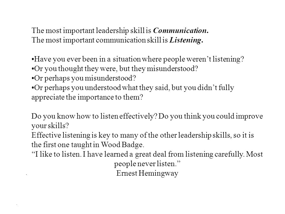 The most important leadership skill is Communication.