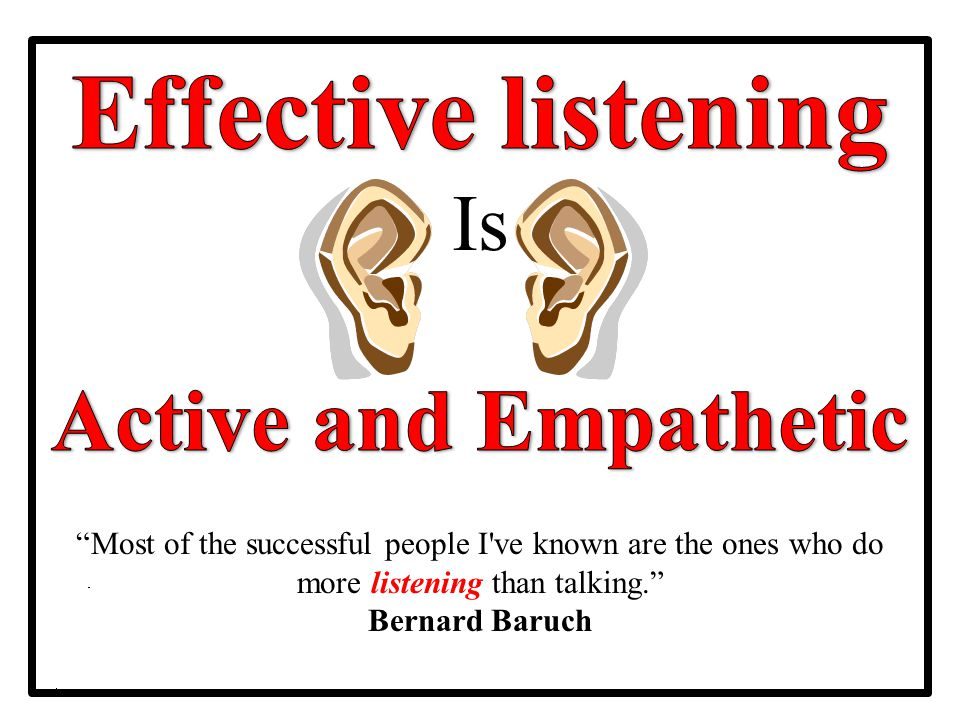 Effective listening Active and Empathetic Is