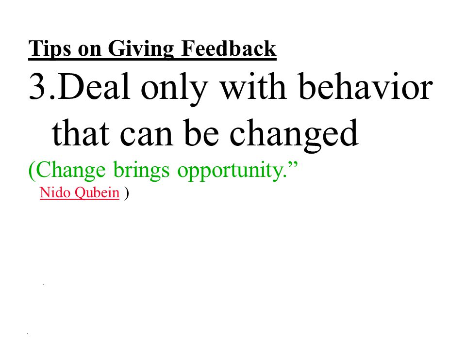 Deal only with behavior that can be changed
