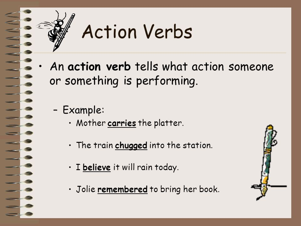 Action Verbs An Action Verb Tells What Action Someone Or Something Is  Performing. Example:  What Is An Action Verb