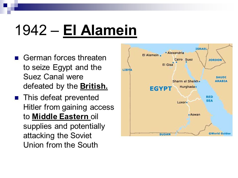 1942 – El Alamein German forces threaten to seize Egypt and the Suez Canal were defeated by the British.