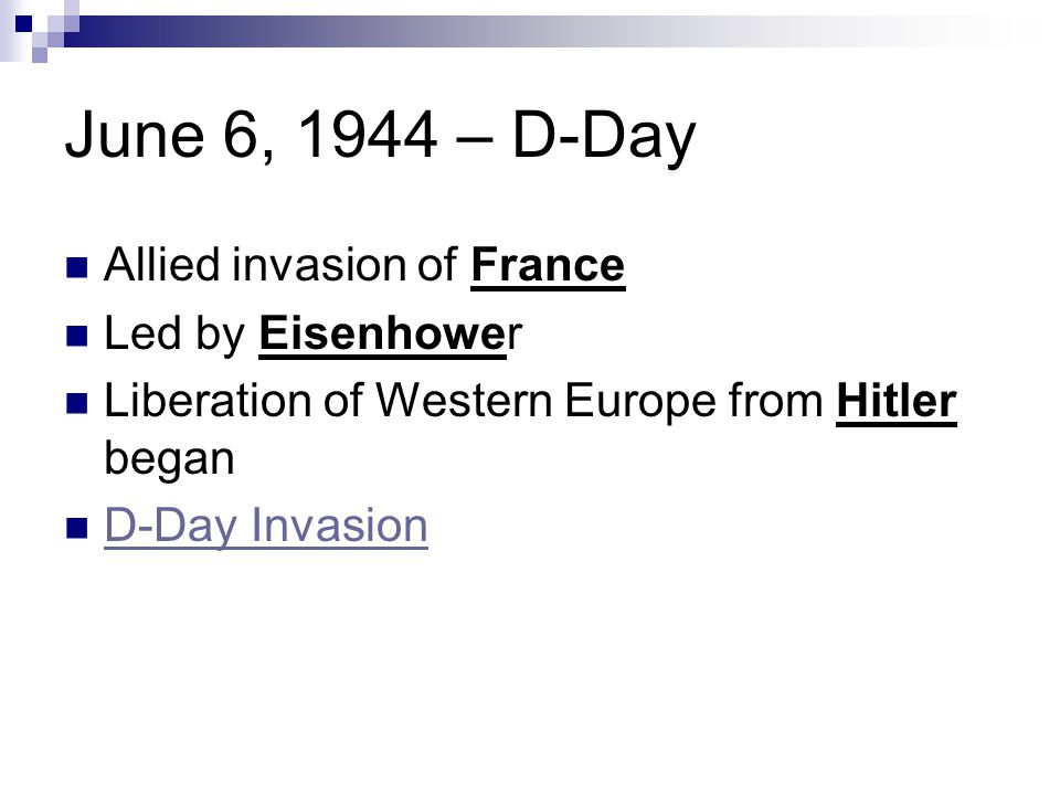 June 6, 1944 – D-Day Allied invasion of France Led by Eisenhower