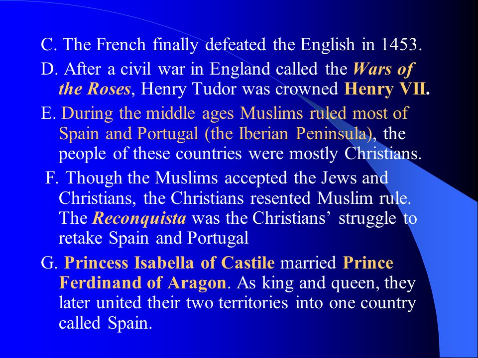 C. The French finally defeated the English in 1453.