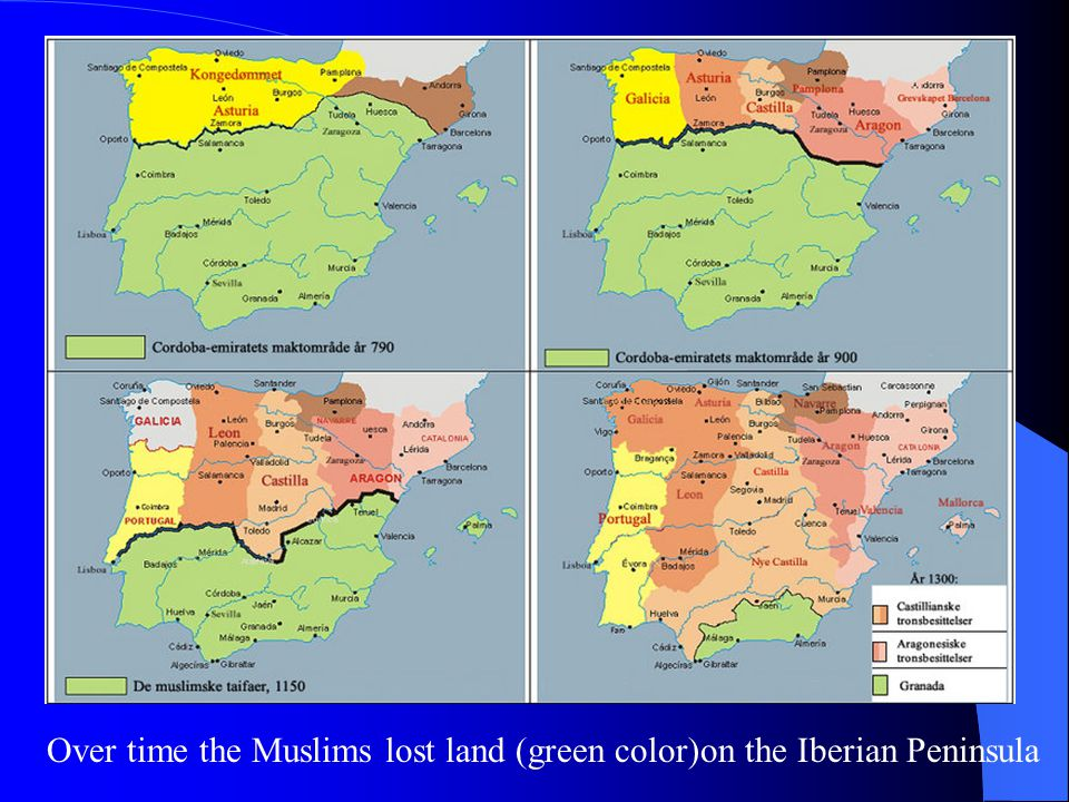 Over time the Muslims lost land (green color)on the Iberian Peninsula