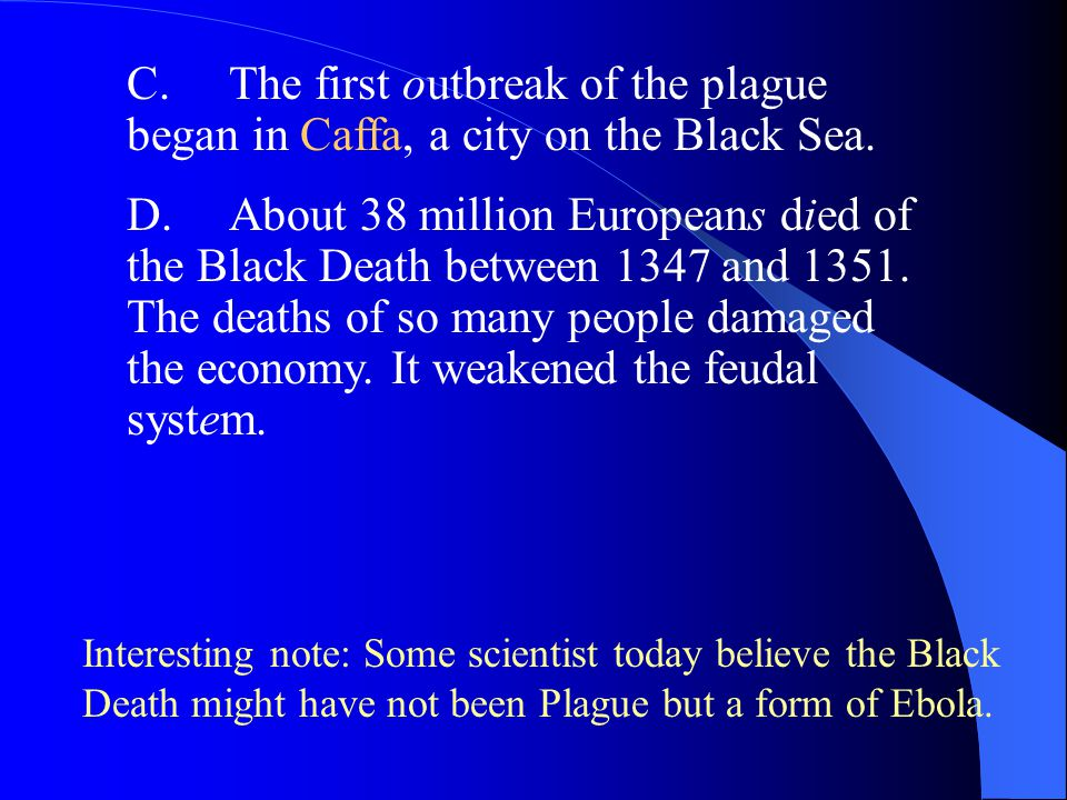 C. The first outbreak of the plague began in Caffa, a city on the Black Sea.