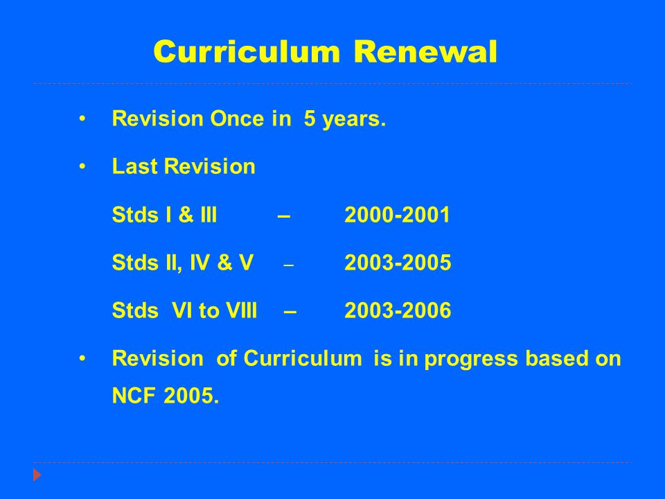 Curriculum Renewal Revision Once in 5 years. Last Revision