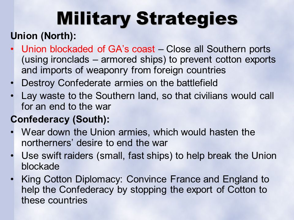 military strategy of the north from 1861 to the end of 1862 in civil war How close did the north come to losing the civil war was so incompetent in 1861–1862 run out of military supplies the north's only problem was that.