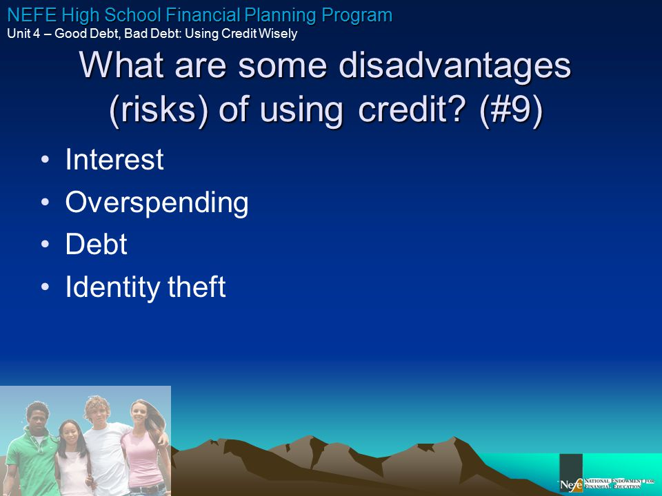 What are some disadvantages (risks) of using credit (#9)
