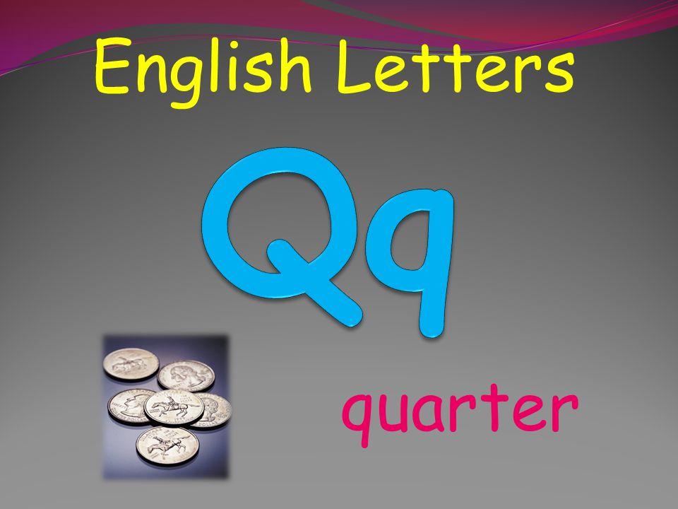 English Letters Qq quarter