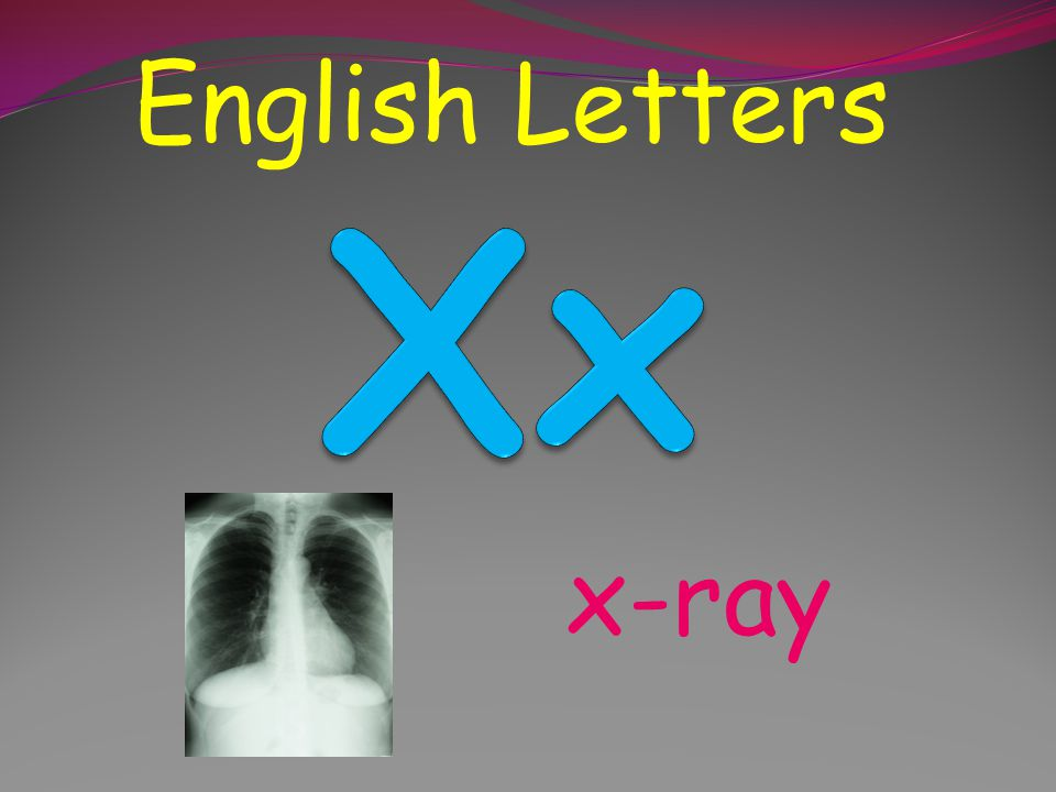 English Letters Xx x-ray