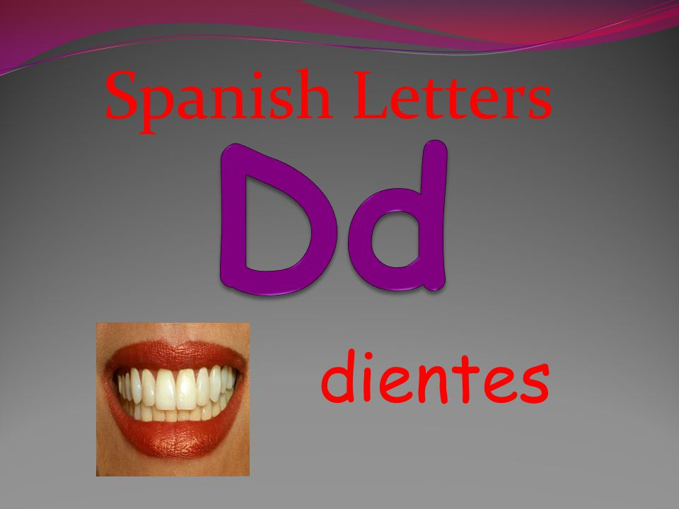 Spanish Letters Dd dientes