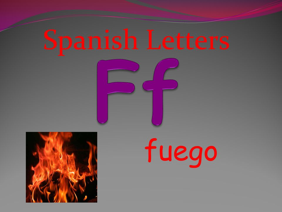 Spanish Letters Ff fuego