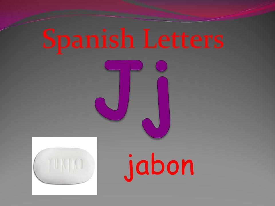 Spanish Letters Jj jabon