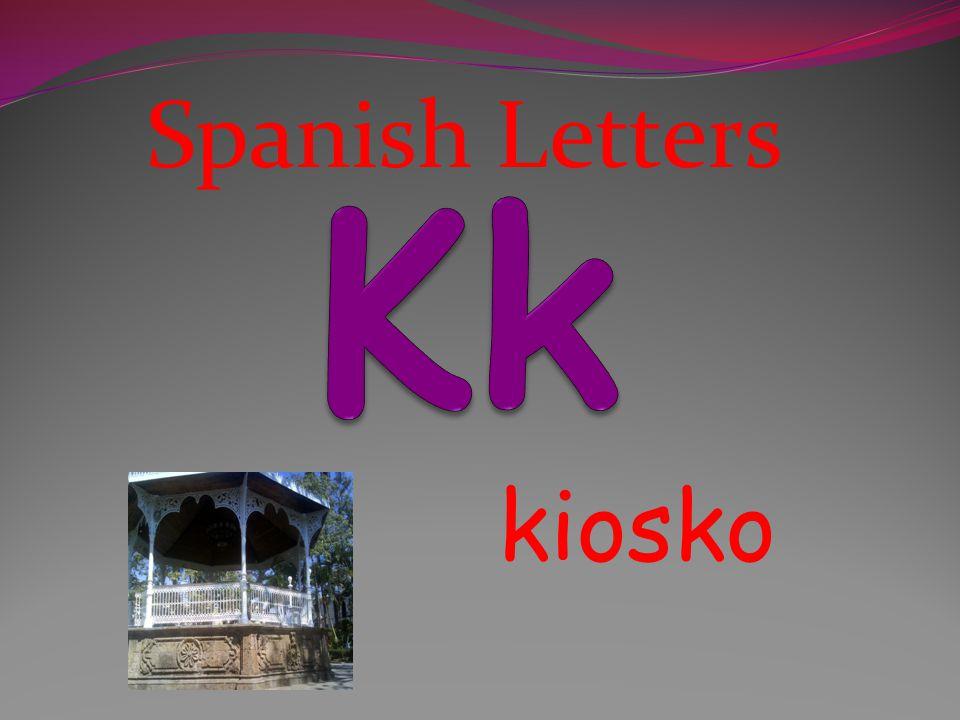 Spanish Letters Kk kiosko