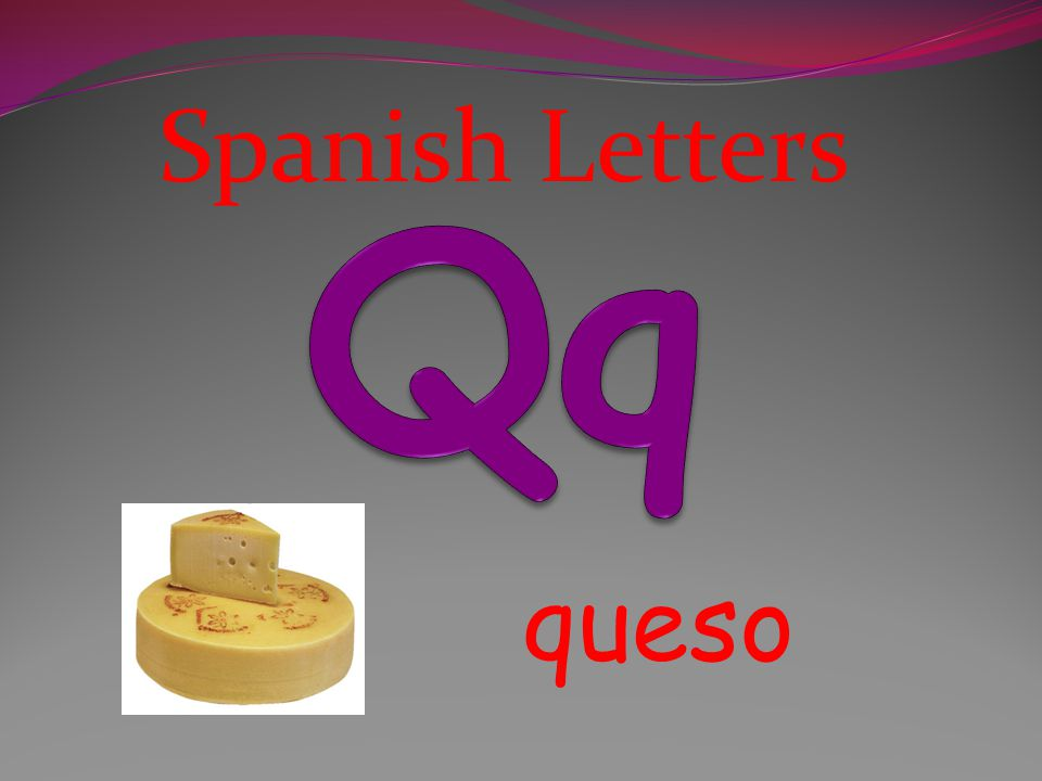 Spanish Letters Qq queso