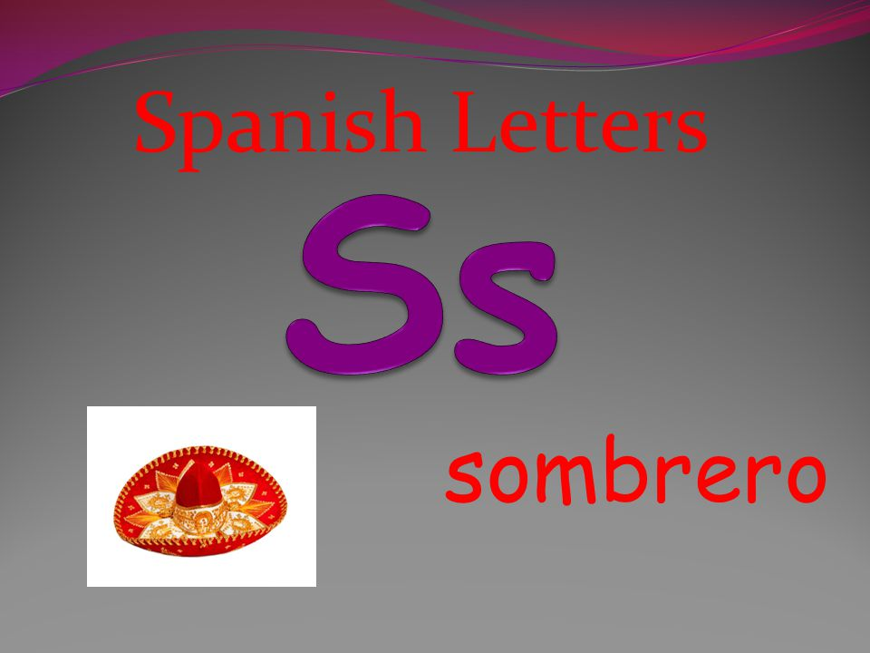 Spanish Letters Ss sombrero