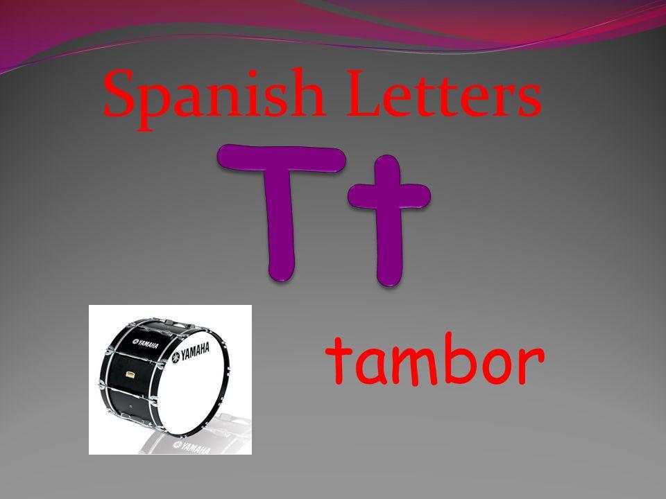 Spanish Letters Tt tambor