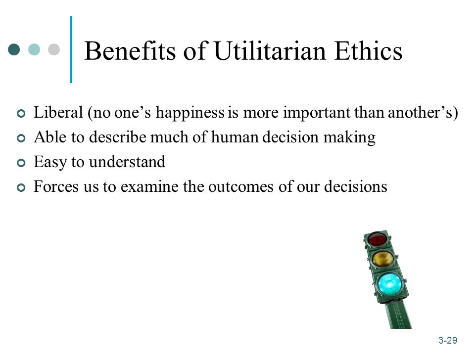 advantages of utilitarianism 23 teleological ethics consequentialism  consequentialist ethics come from the teleological branch of ethical theory you will remember that teleological.