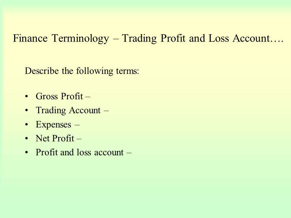 Finance Terminology – Trading Profit and Loss Account….