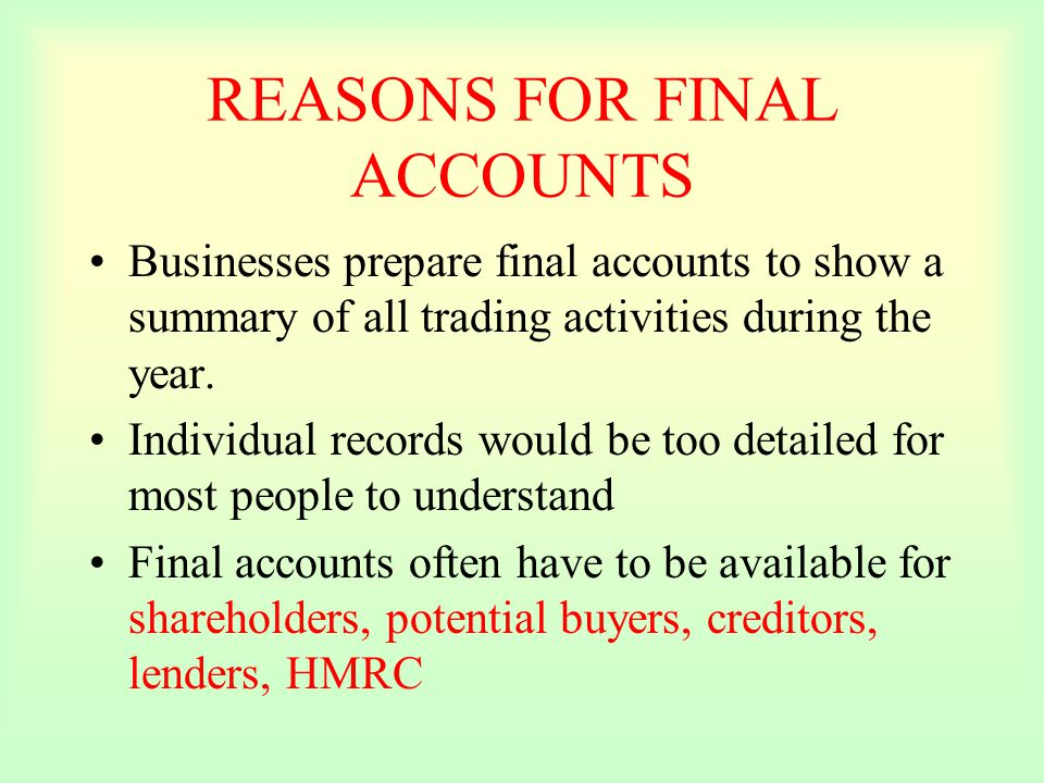 REASONS FOR FINAL ACCOUNTS