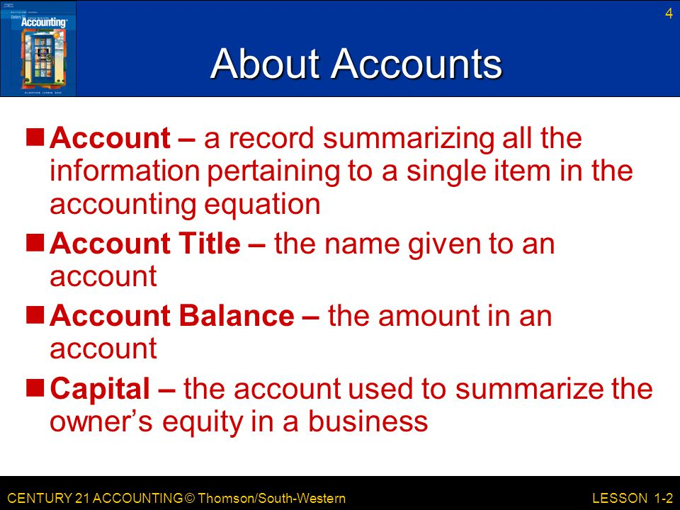 About Accounts Account – a record summarizing all the information pertaining to a single item in the accounting equation.