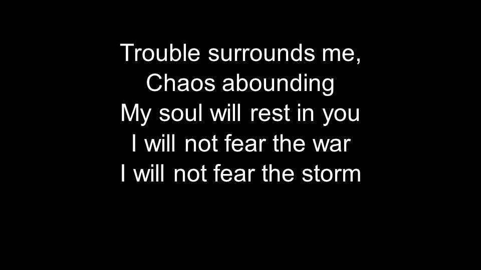 I will not fear the storm