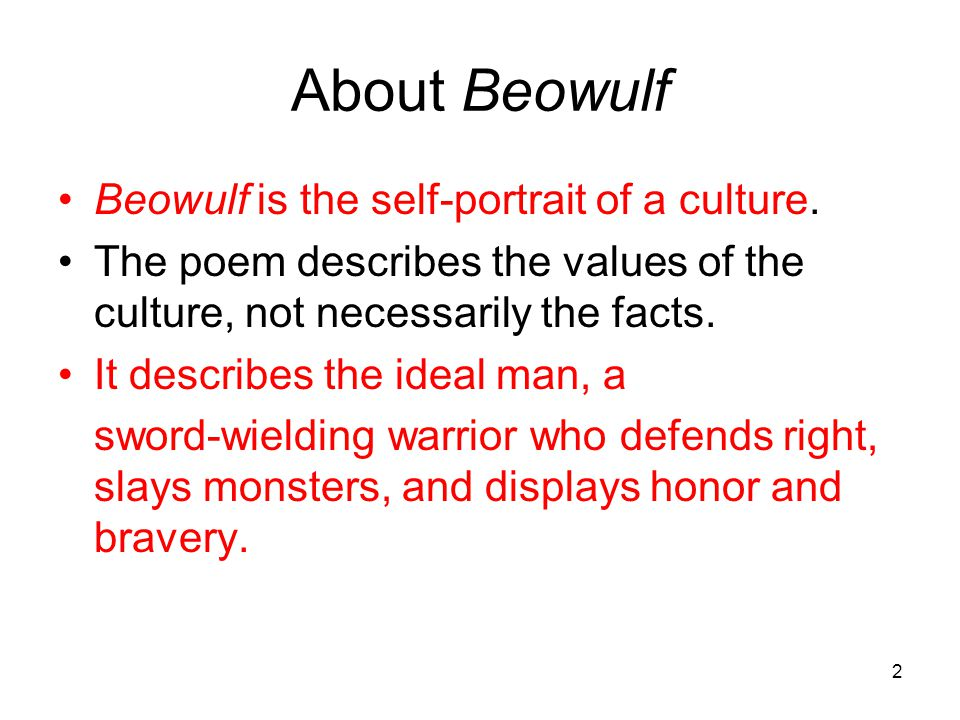 beowulf facts The singers may have performed it when warriors gathered in meadhalls to  celebrate their prowess at gatherings like those described in beowulf in fact, it is .