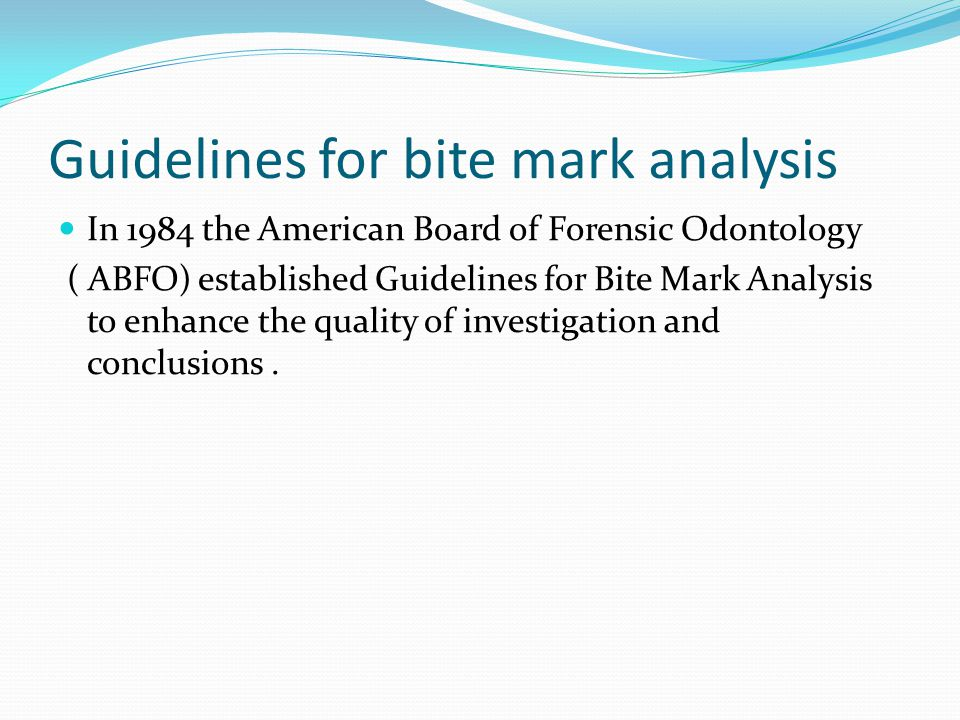 bite mark analysis Although the chi omega murder trial had bite-mark evidence as its centerpiece,  it's usually used in conjunction with other types of physical evidence bite-mark.