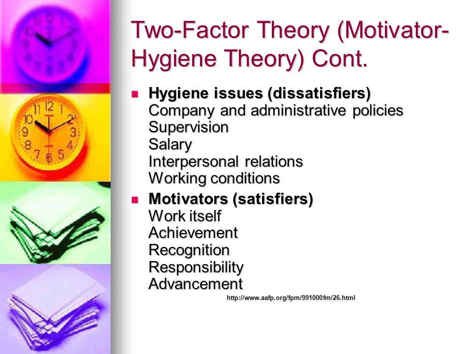 Two-Factor Theory (Motivator-Hygiene Theory) Cont.