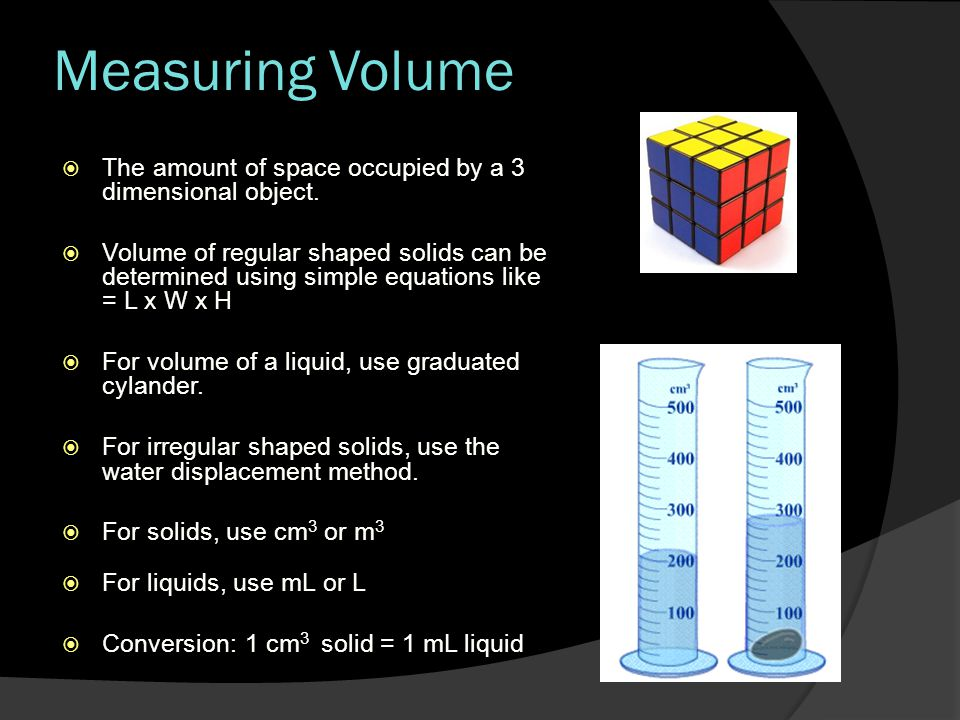 Measuring Volume The amount of space occupied by a 3 dimensional object.