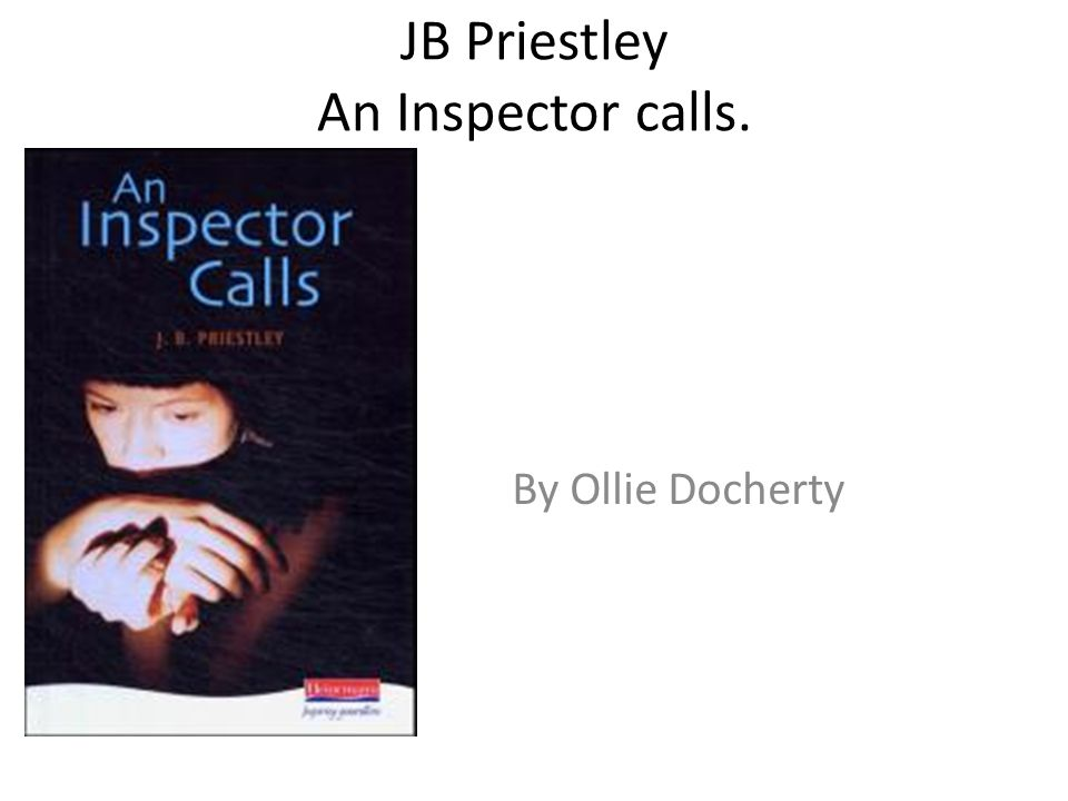 essay on an inspector calls by jb priestley