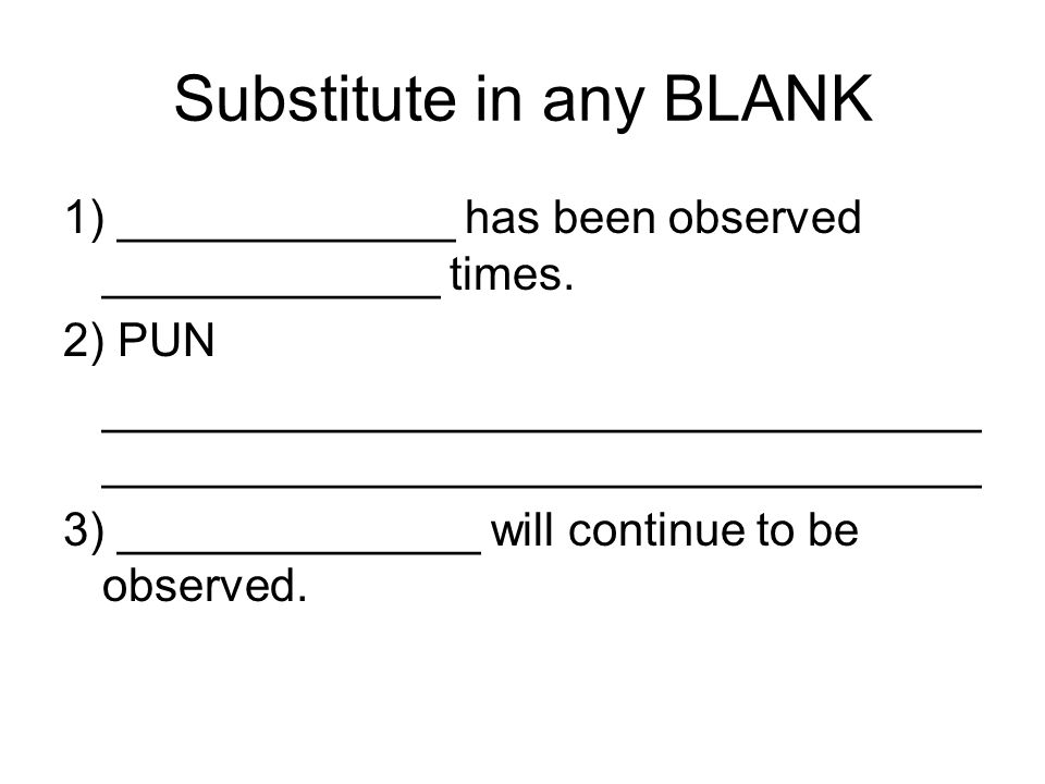 Substitute in any BLANK