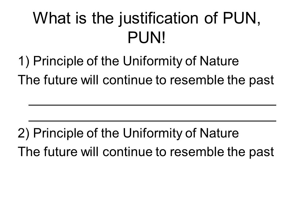 What is the justification of PUN, PUN!