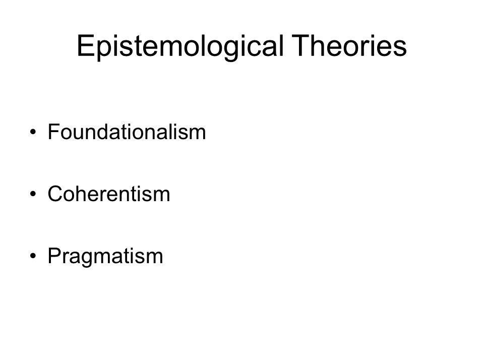 Epistemological Theories