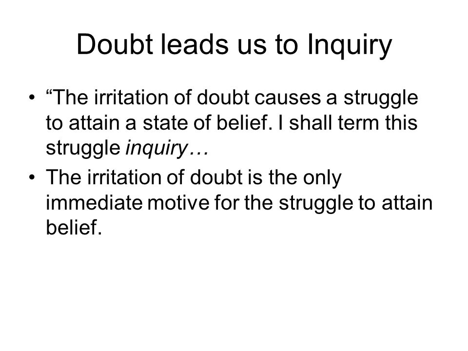 Doubt leads us to Inquiry