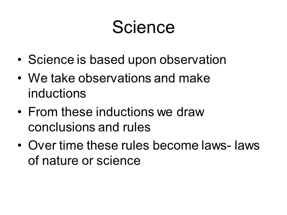 Science Science is based upon observation