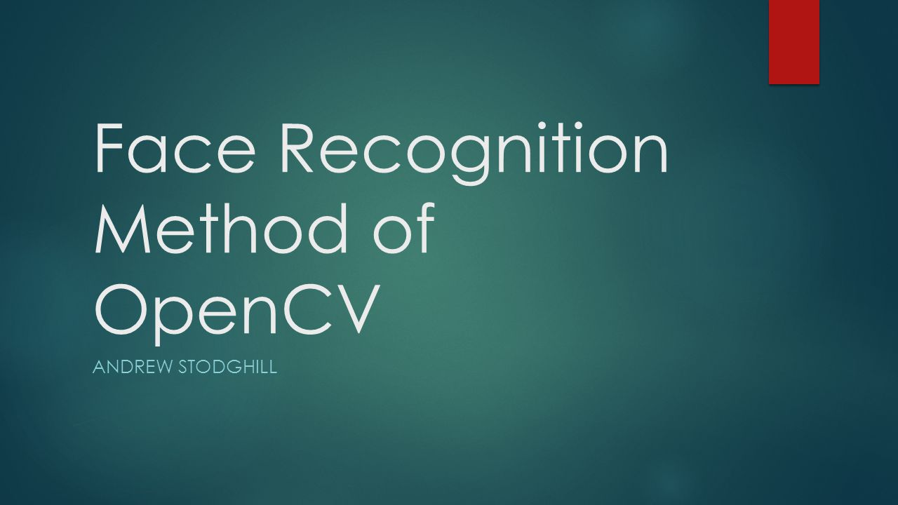 Face Recognition Method of OpenCV