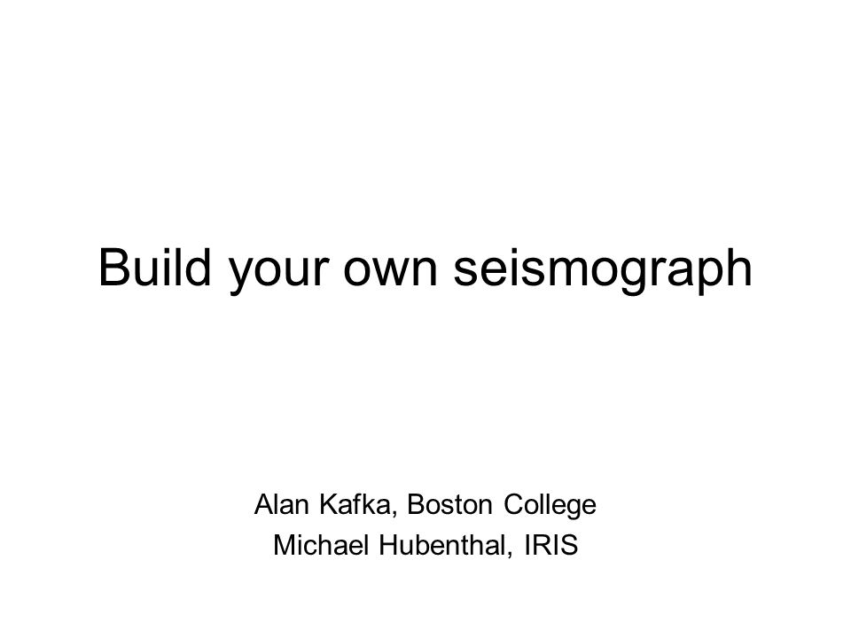 Build your own seismograph