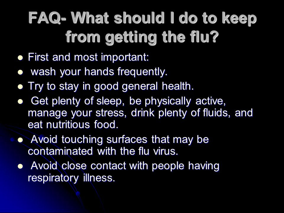 FAQ- What should I do to keep from getting the flu
