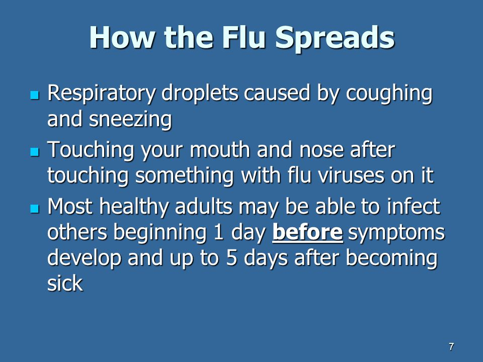 How the Flu Spreads Respiratory droplets caused by coughing and sneezing.