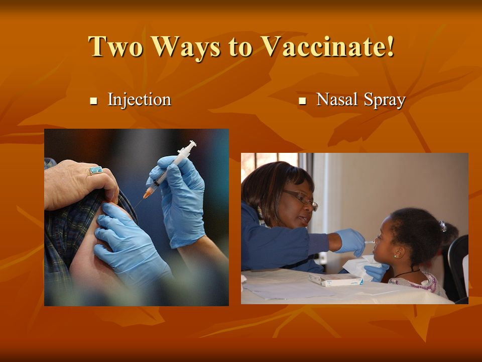 Two Ways to Vaccinate! Injection Nasal Spray