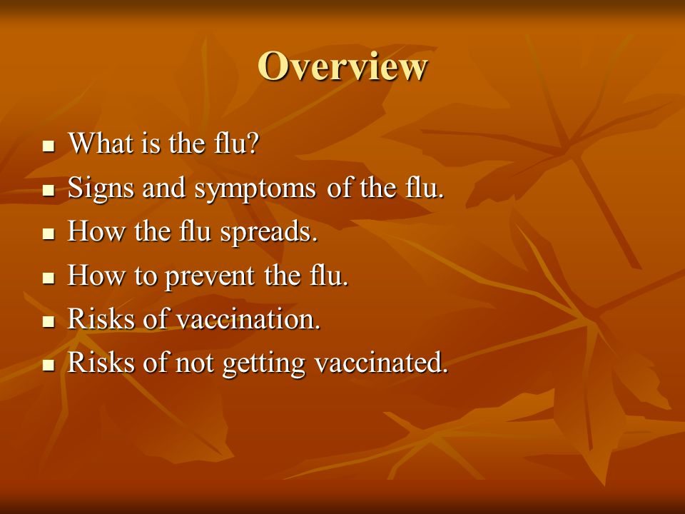 Overview What is the flu Signs and symptoms of the flu.