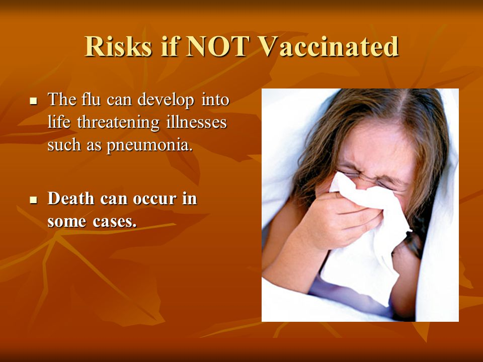 Risks if NOT Vaccinated