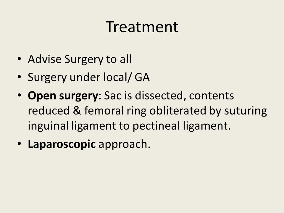Treatment Advise Surgery to all Surgery under local/ GA