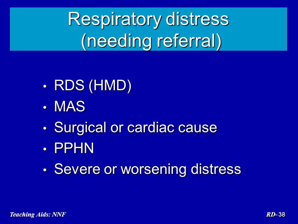 Respiratory distress (needing referral)