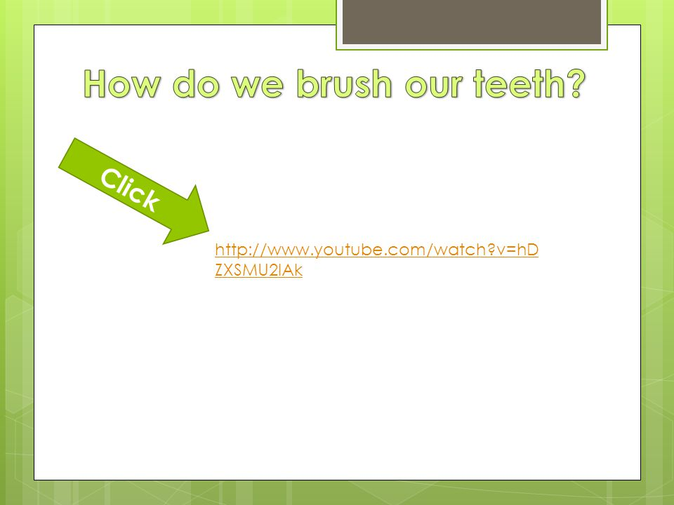 How do we brush our teeth