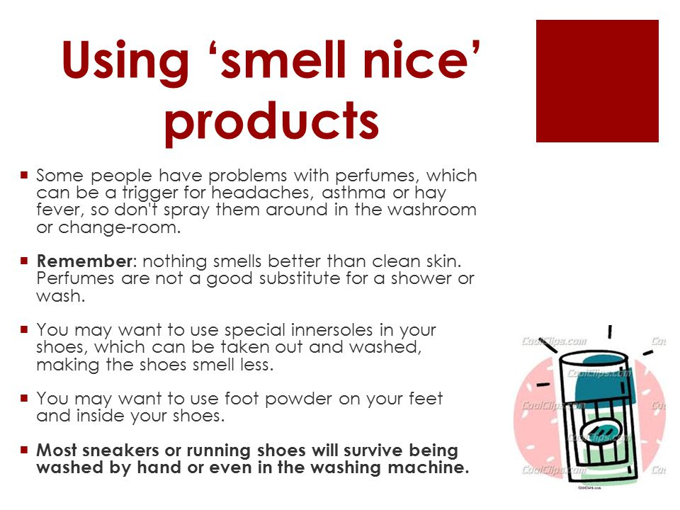 Using 'smell nice' products