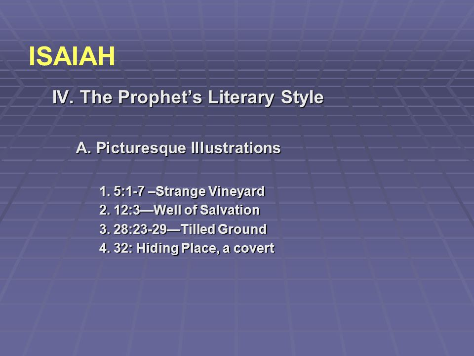 ISAIAH IV. The Prophet's Literary Style A. Picturesque Illustrations