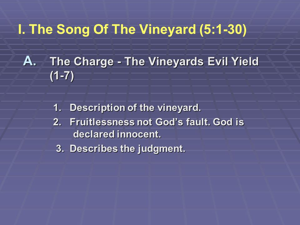 I. The Song Of The Vineyard (5:1-30)